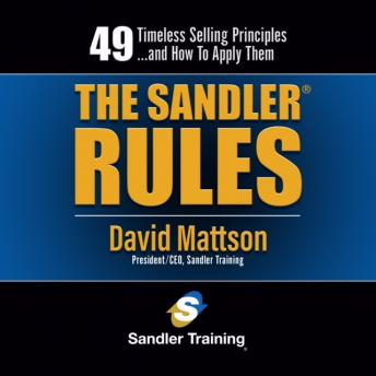 Sandler Rules: Forty-Nine Timeless Selling Principles... and How to Apply Them, David H Sandler, David Mattson