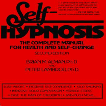 Download Self-Hypnosis: The Complete Manual for Health and Self-Change Second Edition by Brian M. Alman, Ph.D., Peter  Lambrou, Ph.D.