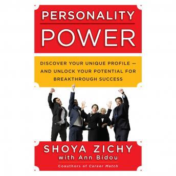 Personality Power: Discover Your Unique Profile-and Unlock Your Potential for Breakthrough Success, Ann Bidou, Shoya Zichy