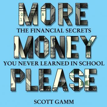 More Money Please: The Financial Secret You Never Learned in School