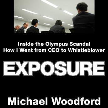 Exposure: Inside the Olympus Scandal: How I Went from CEO to Whistleblower details