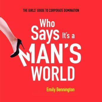 Who Says It's a Man's World: The Girls' Guide to Corporate Domination sample.