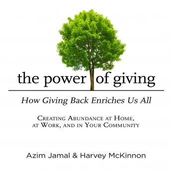 Power of Giving: How Giving Back Enriches Us All, Harvey Mckinnon, Azim Jamal