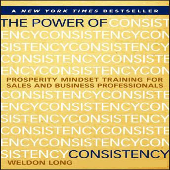 The Power of Consistency: Prosperity Mindset Training for Sales and Business Professionals