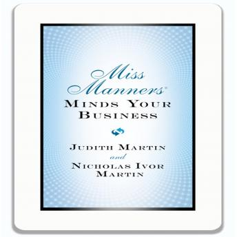 Miss Manners Minds Your Business, Nicholas Ivor Martin, Judith Martin
