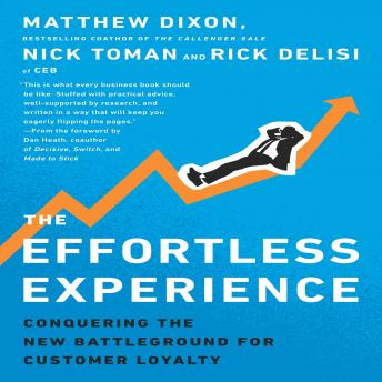 Effortless Experience: Conquering the New Battleground for Customer Loyalty, Rick Delisi, Nick Toman, Matthew Dixon