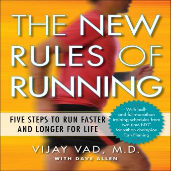 New Rules of Running: Five Steps to Run Faster and Longer for Life, David Allen