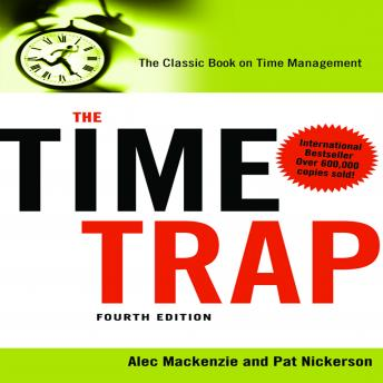 The Time Trap 4th Edition: The Classic Book on Time Management