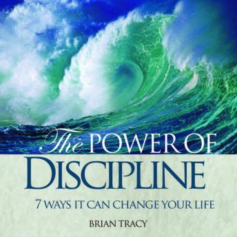 The Power Discipline: 7 Ways it Can Change Your Life