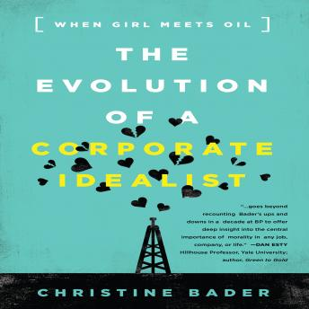 Evolution of a Corporate Idealist: Girl Meets Oil, Christine Bader
