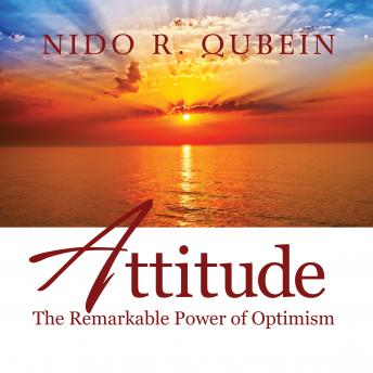 Attitude: The Remarkable Power of Optimism