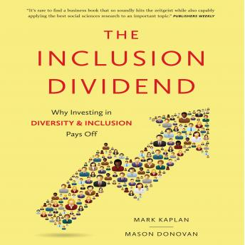 Inclusion Dividend: Why Investing in Diversity & Inclusion Pays Off, Mason Donovan, Mark Kaplan