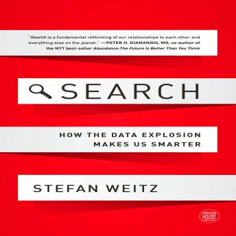 Search: How the Data Explosion Makes Us Smarter, Stefan Weitz
