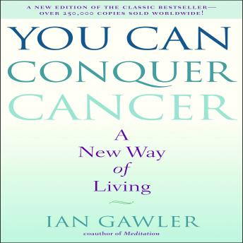 Download You Can Conquer Cancer: A New Way of Living by Ian Gawler