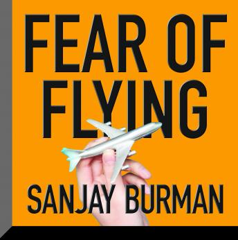 Fear of Flying, Sanjay Burman
