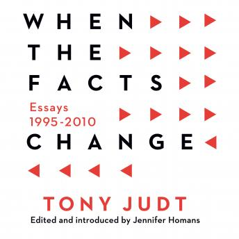 Download When the Facts Change: Essays, 1995-2010 by Tony Judt