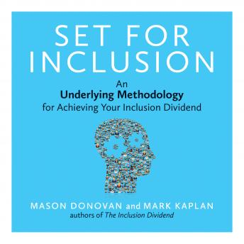 Set for Inclusion: An Underlying Methodology for Achieving Your Inclusion Dividend, Mason Donovan, Mark Kaplan