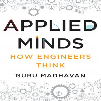 Applied Minds: How Engineers Think details