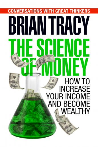 Science of Money: How to Increase Your Income and Become Wealthy, Dan Strutzel, Brian Tracy