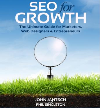 Download SEO for Growth :The Ultimate Guide for Marketers, Web Designers & Entrepreneurs by John Jantsch, Phil Singleton