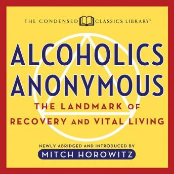 Alcoholics Anonymous: The Landmark of Recovery and Vital Living, Mitch Horowitz