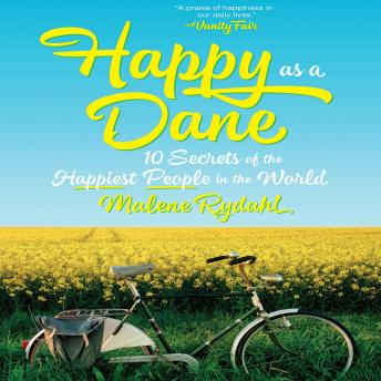 Happy as a Dane :10 Secrets of the Happiest People in the World