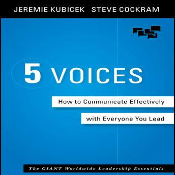 5 Voices: How to Communicate Effectively with Everyone You Lead