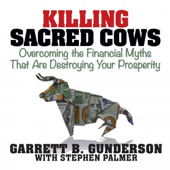 Killing Sacred Cows: Overcoming the Financial Myths that are Destroying Your Prosperity Audiobook Free Download Online