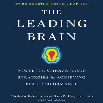 Download Leading Brain : Powerful Science-Based Strategies for Achieving Peak Performance by Friederike Fabritius, Hans W. Hagemann