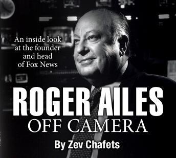 Download Roger Ailes: Off Camera by Zev Chafets