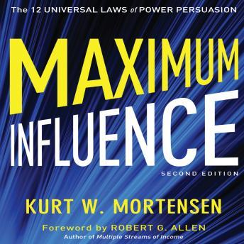 Maximum Influence 2nd Edition: The 12 Universal Laws of Power Persuasion