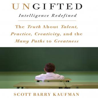Ungifted: Intelligence Redefined, Scott Barry Kaufman
