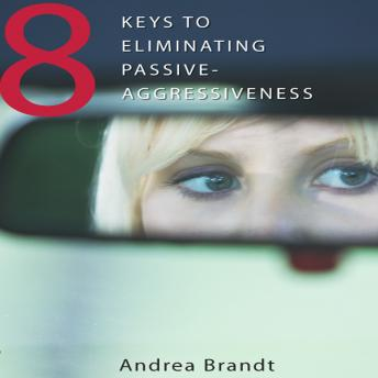8 Keys to Eliminating Passive-Aggressiveness details
