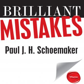 Brilliant Mistakes: Finding Success on the Far Side of Failure, Paul J. H. Schoemaker