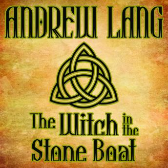Witch in the Stone Boat, Andrew Lang