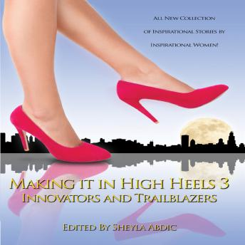 Making It in High Heels 3: Innovators and Trailblazers, Shayla Abdic