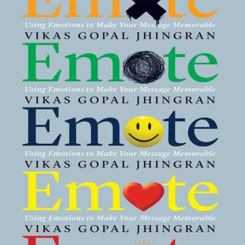 Emote: Using Emotions to Make Your Message Memorable
