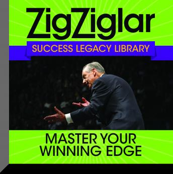 Master Your Winning Edge: Zig Ziglar Success Legacy Library, Zig Ziglar