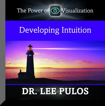 Developing Intuition: The Power of Visualization, Lee Pulos