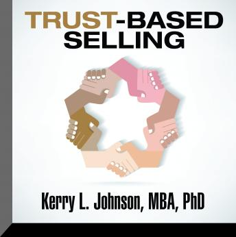 Trust-Based Selling, Kerry L. Johnson