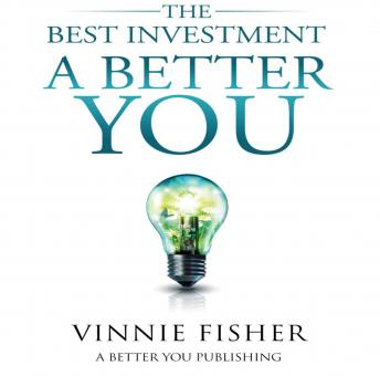 Best Investment: A Better You, Vinnie Fisher