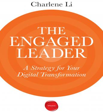 Engaged Leader: A Strategy for Digital Leadership, Charlene Li