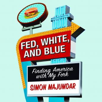 Fed, White, and Blue: Finding America with My Fork sample.