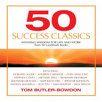 50 Success Classics: Timeless Wisdom from 50 Great Books of Inner Discovery  Enlightenment & Purpose, Tom Butler-Bowdon