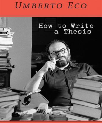 How to Write a Thesis, Umberto Eco