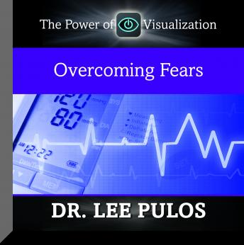 Overcoming Fears, Lee Pulos