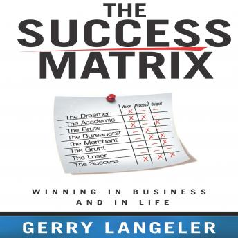 Success Matrix: Winning in Business and in Life, Gerry Langeler
