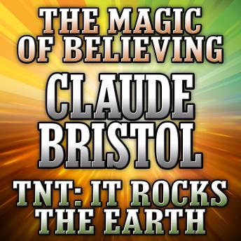 The Magic of Believing and TNT: It Rocks the Earth