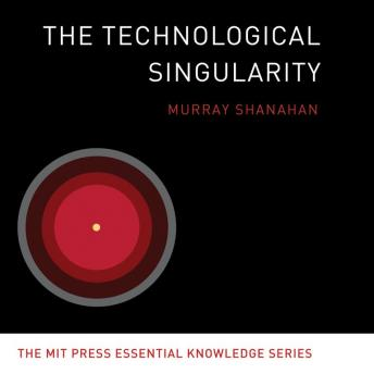 Technological Singularity, Murray Shanahan