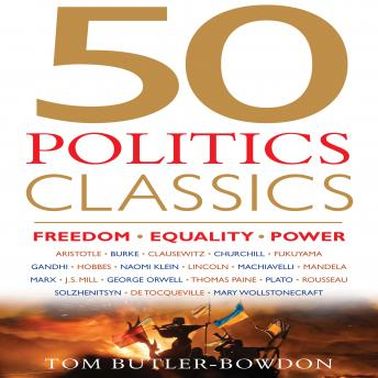 Download 50 Politics Classics: Freedom, Equality, Power by Tom Butler-Bowdon